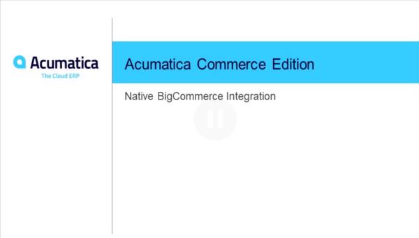 Acumatica Commerce Edition/BigCommerce Edition Webinar - Feature Image