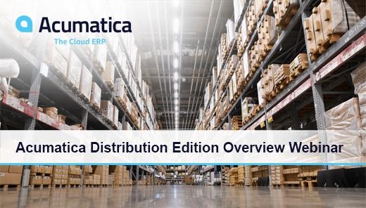 Acumatica Cloud ERP Distribution Edition Overview Webinar