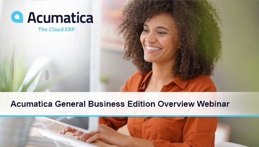 Acumatica Cloud ERP General Business Edition Overview Webinar
