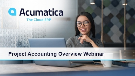 Acumatica Cloud ERP Project Accounting Overview Webinar