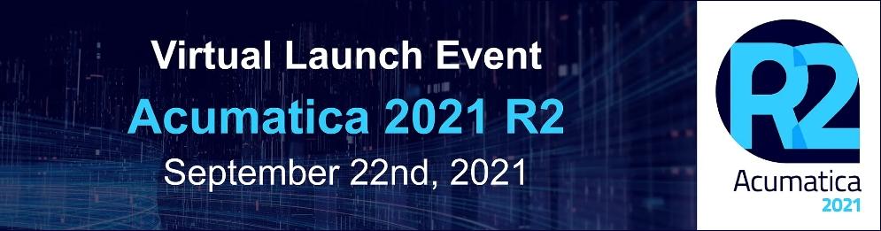 Acumatica 2021 R2 Virtual Launch Event