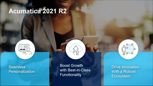 What Did You Miss at Acumatica Summit 2021 - Acumatica 2021 R2 New Features